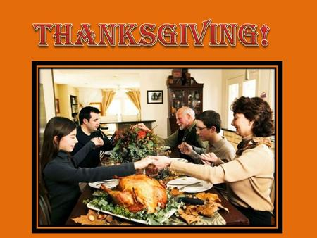 Thanksgiving is celebrated on the fourth Thursday in November in the United States and Canada. It has officially been a tradition in the United States.