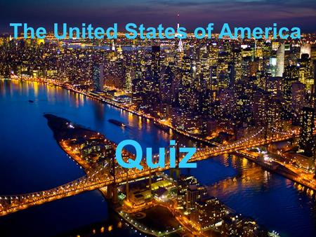 The United States of America Quiz. The names of three Columbus' ships were… Santa-Maria, Pinta, Nina.