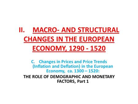 II. MACRO- AND STRUCTURAL CHANGES IN THE EUROPEAN ECONOMY, 1290 - 1520 C.Changes in Prices and Price Trends (Inflation and Deflation) in the European Economy,