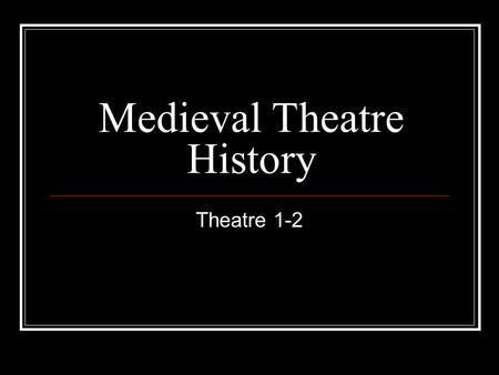 Medieval Theatre History