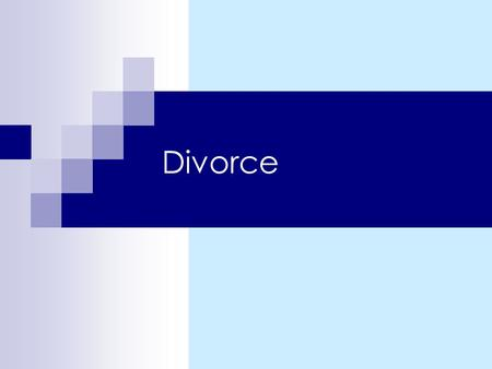 Divorce. 2 16/05/2015 Objectives of Chapter 8 Having viewed this slide show you should be aware: That during the last century, the divorce rate increased.