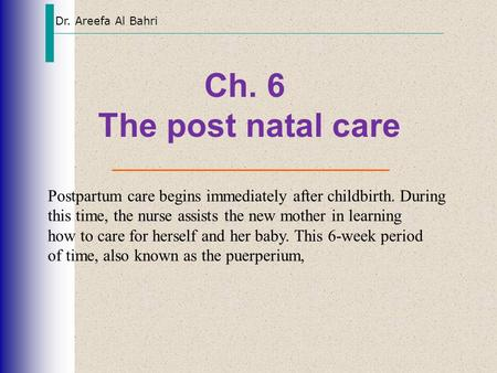 Dr. Areefa Al Bahri Ch. 6 The post natal care