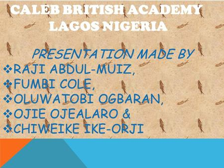 CALEB BRITISH ACADEMY LAGOS NIGERIA. Earth's temperature depends on the balance between energy entering and leaving the planet's system.energy entering.