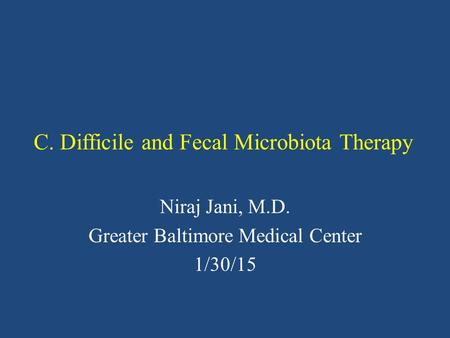 C. Difficile and Fecal Microbiota Therapy