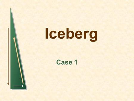 "Iceberg Case 1. Slide 2 Background information Iceberg Ltd – frozen food operations Opened 8 weeks ago on a premium site Theme ""customer confidence"" Keep-it-cold."