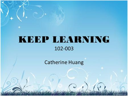 KEEP LEARNING 102-003 Catherine Huang. Eating Fish.