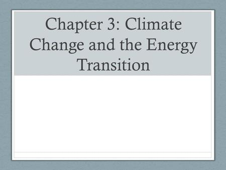 Chapter 3: Climate Change and the Energy Transition.