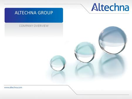 ALTECHNA GROUP COMPANY OVERVIEW. Altechna Group Optical systems and components Optical coatings R&D in laser micromachining 2 High value offer to our.