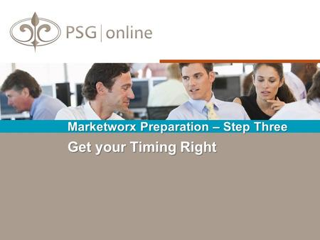 Get your Timing Right Marketworx Preparation – Step Three.