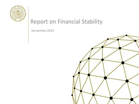 Report on Financial Stability November 2013. Financial stability heat map 2.