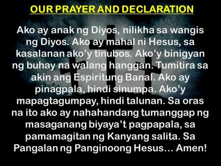OUR PRAYER AND DECLARATION