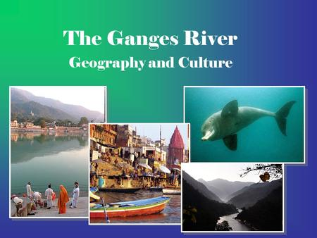 The Ganges River Geography and Culture. What two countries does the Ganges flow though? Write your answer here: Ganges River. Online Map/Still. Encyclopædia.