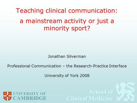 Teaching clinical communication: