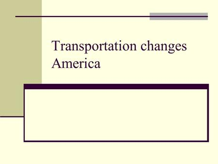 Transportation changes America