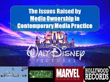 The Issues Raised by Media Ownership in Contemporary Media Practice The Issues Raised by Media Ownership in Contemporary Media Practice.