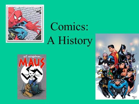 Comics: A History. What is a comic? It is an impossible task to define what a comic book is. For some, it is any image drawn in a certain cartoony style;