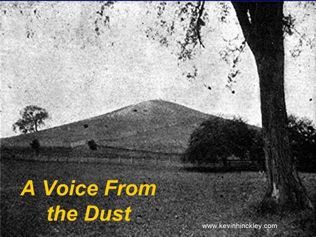 A Voice From the Dust www.kevinhinckley.com. From the game….