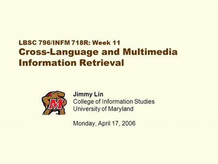 Jimmy Lin College of Information Studies University of Maryland