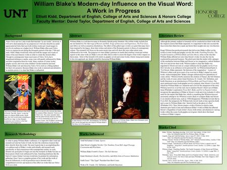 William Blake's Modern-day Influence on the Visual Word: A Work in Progress Elliott Kidd, Department of English, College of Arts and Sciences & Honors.