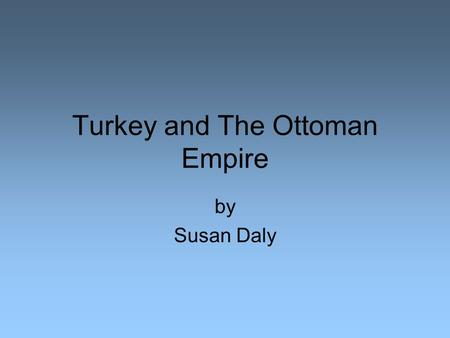 Turkey and The Ottoman Empire by Susan Daly. The area known as the Ottoman Empire lasted from the early 1200's until its fall in 1923 during a rebellion.