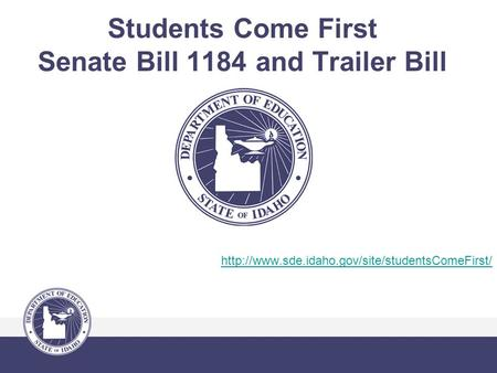 Students Come First Senate Bill 1184 and Trailer Bill