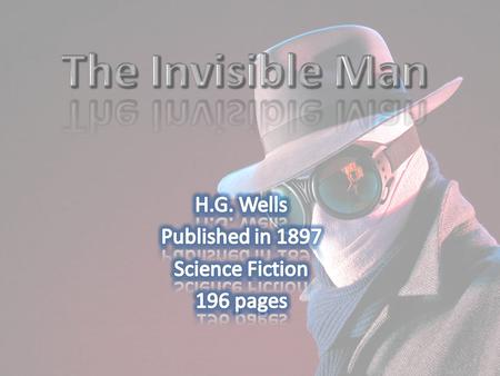 characters The invisible man, also known as Griffin, is a young scientist who goes crazy trying to become invisible and famous. He is an albino, which.