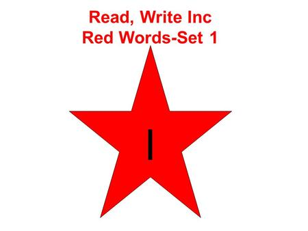 Read, Write Inc Red Words-Set 1 I. the Read, Write Inc Red Words-Set 1.