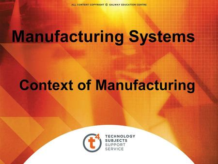 Manufacturing Systems Context of Manufacturing. Manufacturing Systems 1.The Context of Manufacturing 2.Quality Management 3.Project Management 4.Concurrent.