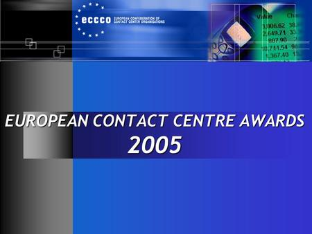 EUROPEAN CONTACT CENTRE AWARDS 2005. JUDGING GUIDELINES UK Judging is undertaken during a site visit. Two judges attend each visit; this is typically.