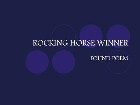 ROCKING HORSE WINNER FOUND POEM.