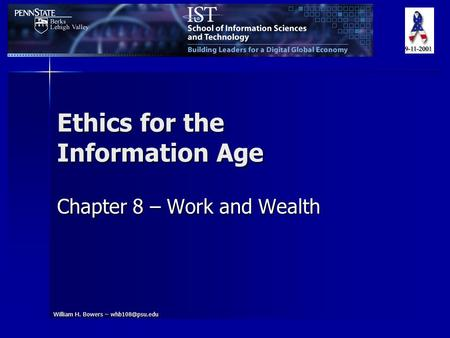 William H. Bowers – Ethics for the Information Age Chapter 8 – Work and Wealth.