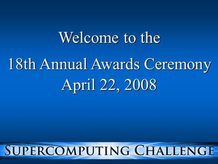 Welcome to the 18th Annual Awards Ceremony