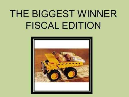 THE BIGGEST WINNER FISCAL EDITION. Test Your Fiscal Fitness Fiscal Basics Property & Facilities Cost Allocation Nonfederal Share Records & Reports 55555.
