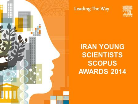 IRAN YOUNG SCIENTISTS SCOPUS AWARDS 2014. IRAN YOUNG SCIENTISTS SCOPUS AWARD 2014 WINNER Mohammad Ali Behnajady Islamic Azad University For his meritorious.