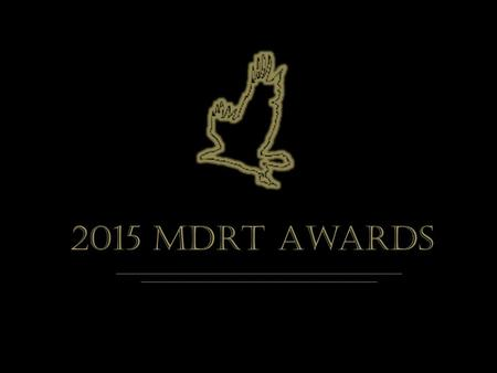 2015 MDRT Awards. E. F. Hutton Award Nominees And the winner is…