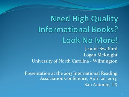 Jeanne Swafford Logan McKnight University of North Carolina - Wilmington Presentation at the 2013 International Reading Association Conference, April 20,
