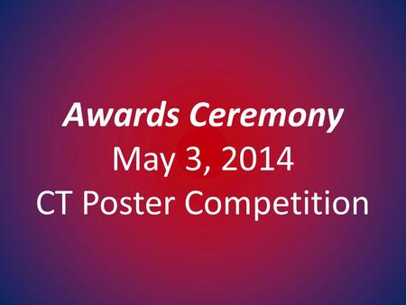 Awards Ceremony May 3, 2014 CT Poster Competition.