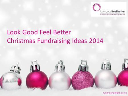 Look Good Feel Better Christmas Fundraising Ideas 2014
