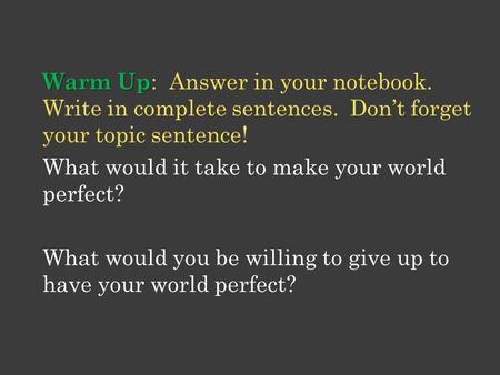 Warm Up: Answer in your notebook. Write in complete sentences
