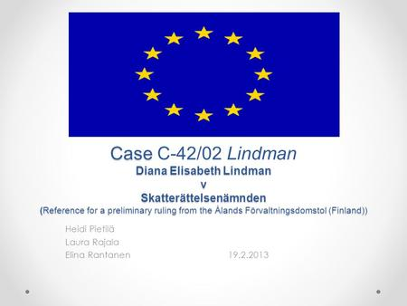 Case Diana Elisabeth Lindman v Skatterättelsenämnden (Reference for a preliminary ruling from the Ålands Förvaltningsdomstol (Finland)) Case C-42/02 Lindman.