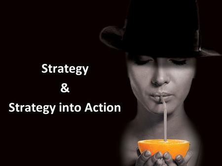 Strategy & Strategy into Action.