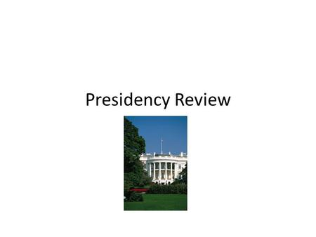 Presidency Review.