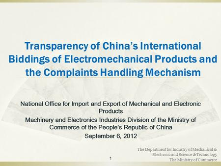 Transparency of China's International Biddings of Electromechanical Products and the Complaints Handling Mechanism National Office for Import and Export.