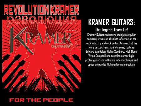 KRAMER GUITARS: The Legend Lives On! Kramer Guitars was more than just a guitar company; it was an absolute influence on the rock industry and rock guitar.