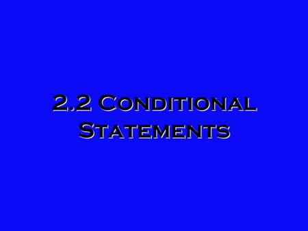 2.2 Conditional Statements