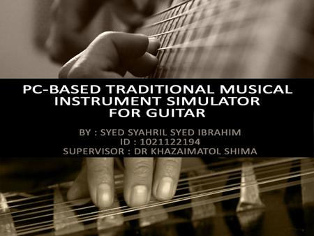SYED SYAHRIL TRADITIONAL MUSICAL INSTRUMENT SIMULATOR FOR GUITAR1.