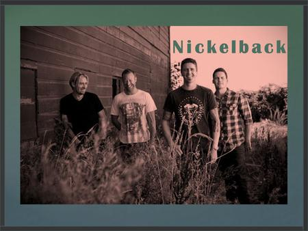 Nickelback. Canadian rock band from Hanna,Alberta 1995-present Classed as hard rock, post-grunge and alternative rock Won 12 Juno Awards among 28 nominations.