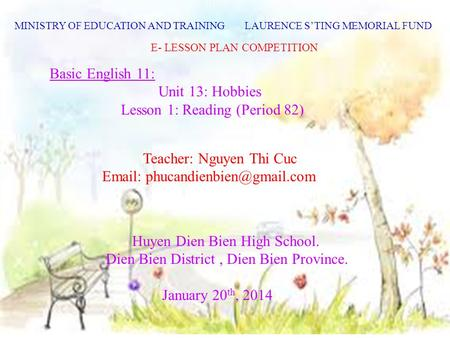 Beginning slide E- LESSON PLAN COMPETITION Basic English 11: Unit 13: Hobbies Lesson 1: Reading (Period 82) Teacher: Nguyen Thi Cuc