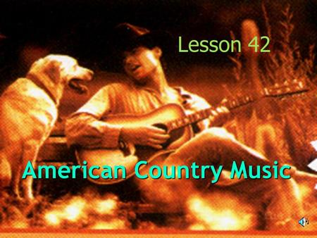 Lesson 42 American Country Music CLASICAL MUSIC.