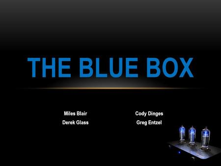 THE BLUE BOX Miles BlairCody Dinges Derek GlassGreg Entzel.